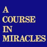 October 10: Introduction to:  A Course in Miracles